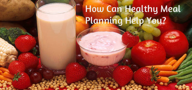 how-can-healthy-meal-planning-help-you-640x300